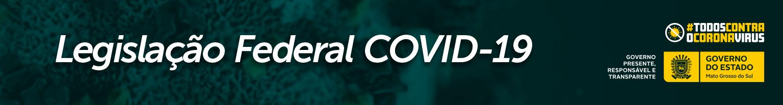 Legislação Federal Covid19